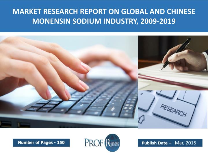 MARKET RESEARCH REPORT ON GLOBAL AND CHINESE MONENSIN SODIUM INDUSTRY, 2009-2019