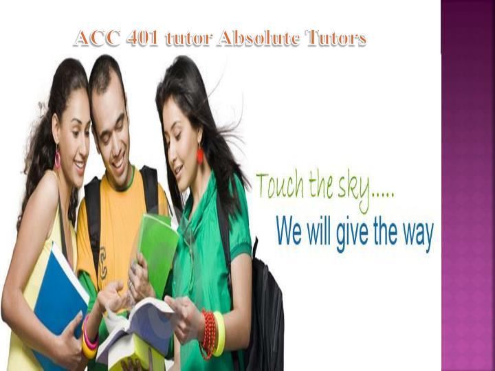 ACC 401 tutor Absolute Tutors