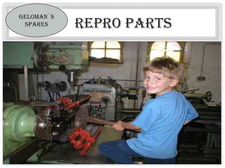 Repro parts