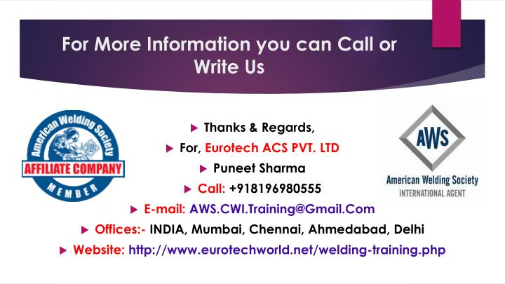 For more information you can call or write us