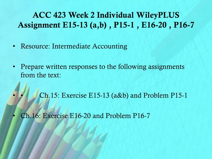 acc 423 week 5 wileyplus assignment ← acc 423 week 5 wileyplus assignment: final examination ldr 300 week 1 leadership and management paper → click here to get customized service for.