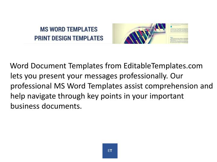 Word Document Templates from EditableTemplates.com lets you present your messages professionally...