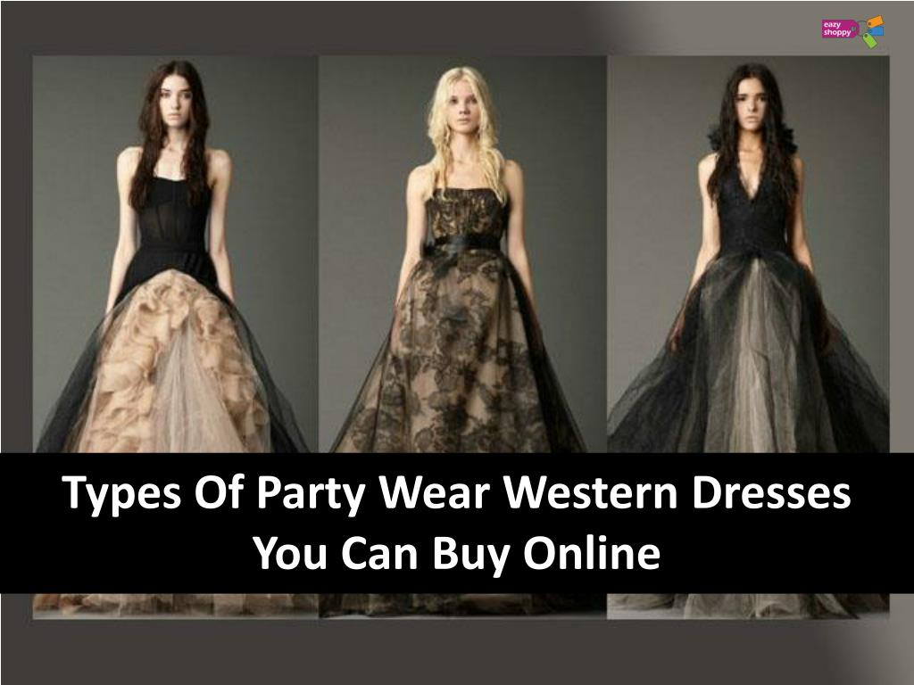 PPT - Types of Party Wear Western Dresses You Can Buy Online ...