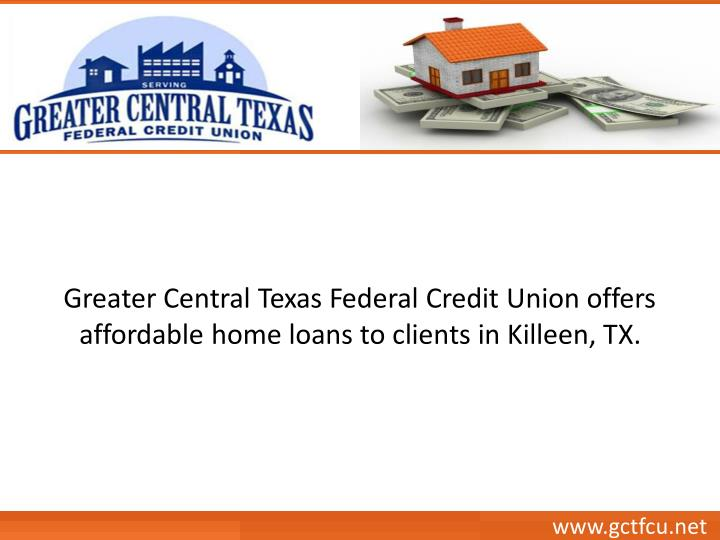 Greater Central Texas Federal Credit Union offers