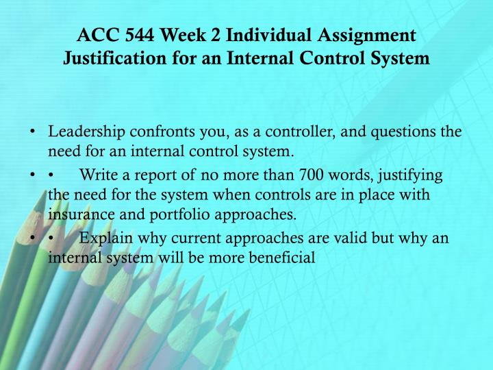 ACC 544 Week 2 Individual Assignment Justification for an Internal Control System