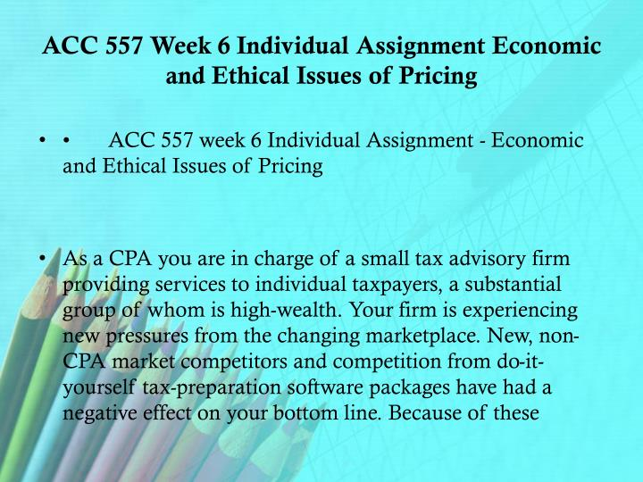 ACC 557 Week 6 Individual Assignment Economic and Ethical Issues of Pricing