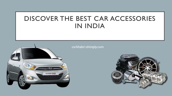 discover the best car accessories in india n.