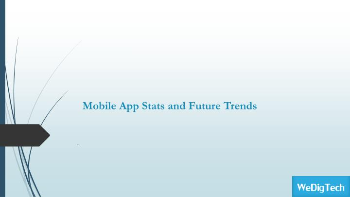 mobile app stats and future trends n.