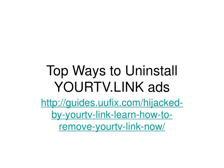 top ways to uninstall yourtv link ads n.