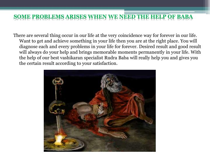 SOME PROBLEMS Arises when we need the help of