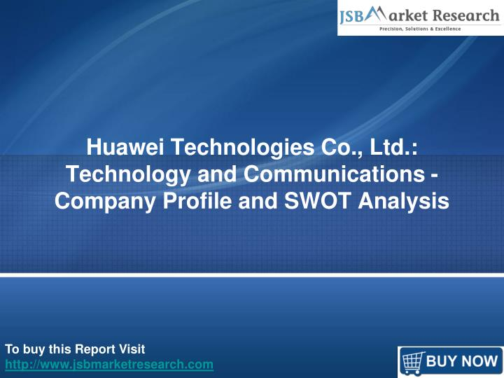huawei technologies co ltd technology and communications company profile and swot analysis n.