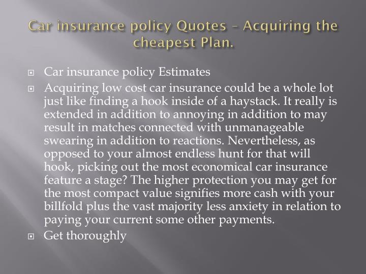 Car insurance policy quotes acquiring the cheapest plan