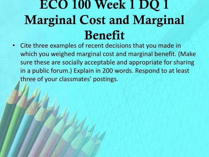 Eco 100 week 1 dq 1 marginal cost and marginal benefit