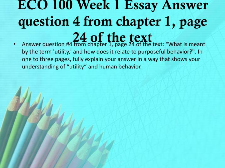ECO 100 Week 1 Essay Answer question 4 from chapter 1, page 24 of the text