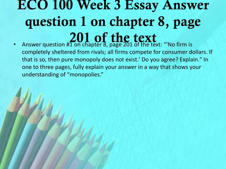 ECO 100 Week 3 Essay Answer question 1 on chapter 8, page 201 of the text