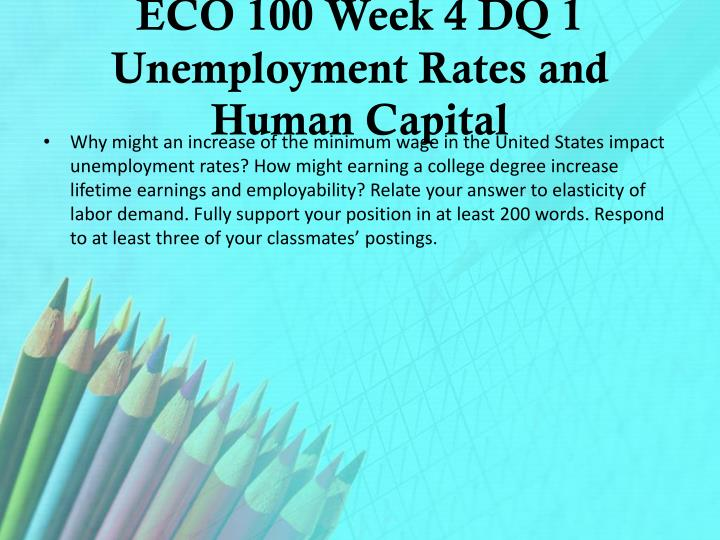 ECO 100 Week 4 DQ 1 Unemployment Rates and Human Capital