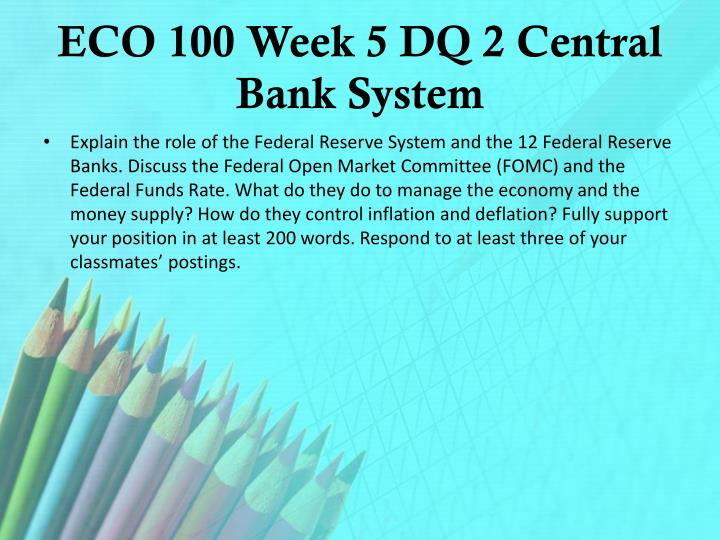 ECO 100 Week 5 DQ 2 Central Bank System