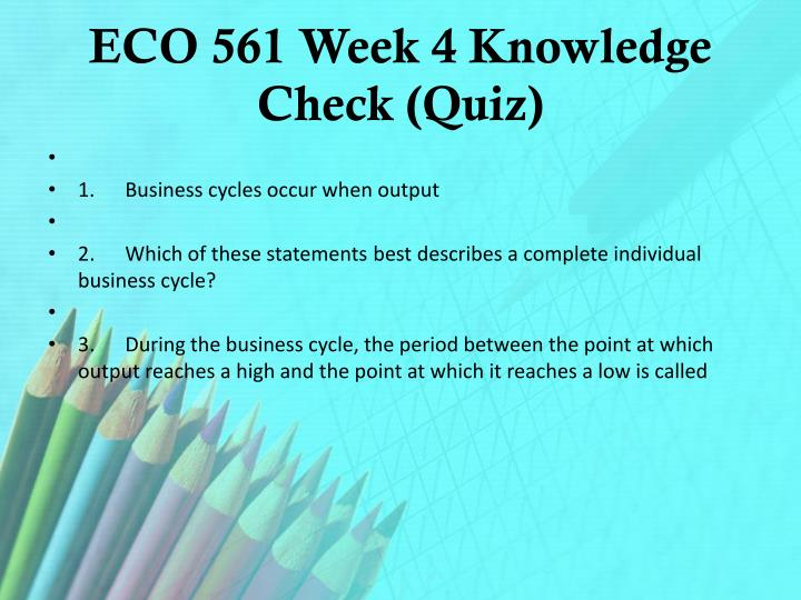 week five knowledge check quiz eco 561 Studentehelp online tutorial store provides verified eco 561 week 4 quiz or knowledge check for university of phoenix students at best prices.