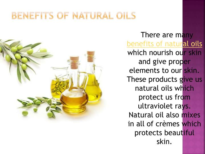 Benefits of Natural Oils