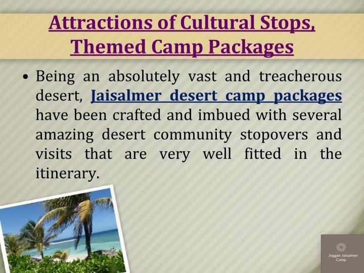 Attractions of Cultural Stops, Themed Camp Packages