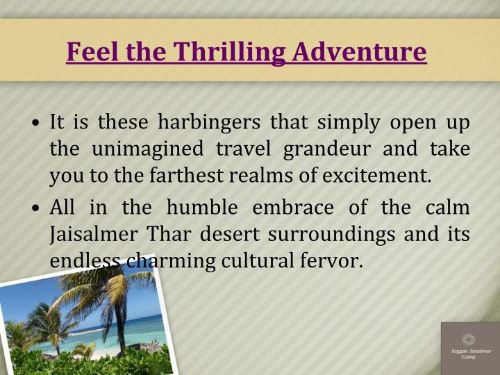 Feel the Thrilling Adventure