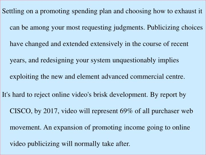 Settling on a promoting spending plan and choosing how to exhaust it can be among your most requesti...