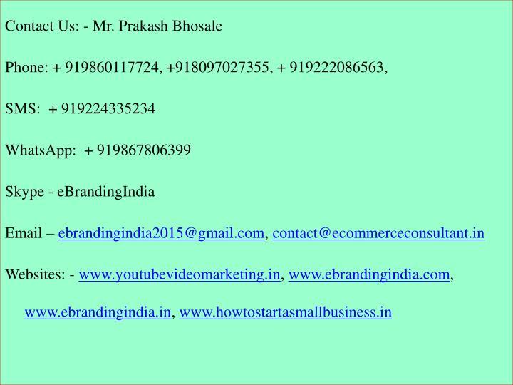 Contact Us: - Mr. Prakash Bhosale