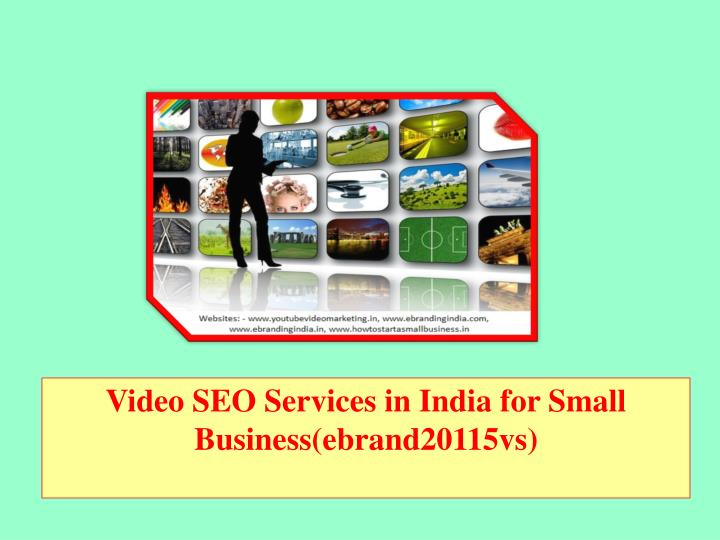 Video seo services in india for small business ebrand20115vs