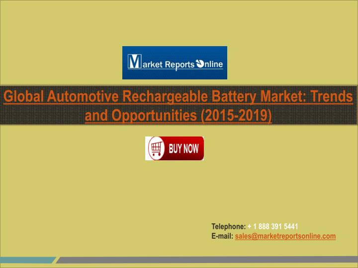 Global Automotive Rechargeable Battery Market: Trends