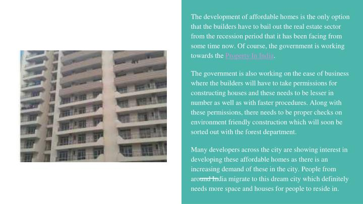 The development of affordable homes is the only option that the builders have to bail out the real e...