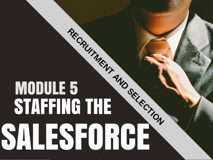 PPT - STAFFING THE SALESFORCE: RECRUITMENT AND SELECTION PowerPoint