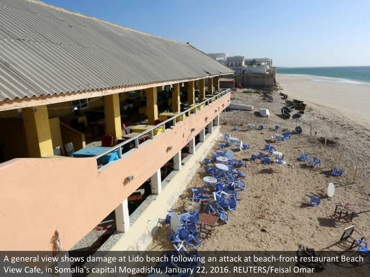 A general view shows damage at Lido beach following an attack at beach-front restaurant Beach View Cafe, in Somalia's capital Mogadishu, January 22, 2016. REUTERS/Feisal Omar