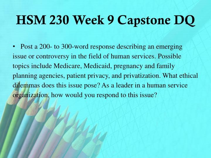 hsm 240 week 9 capstone Hsm 240 uop course tutorial thursday, 18 july 2013 hsm 240 week 9 capstone hsm 240 week 9 capstone click here to buy the tutorial  hsm 240 week 9 capstone.