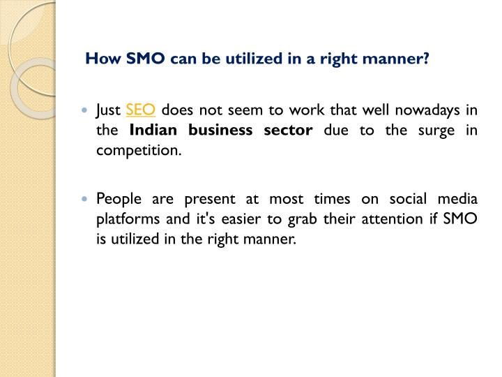 How SMO can be utilized in a right manner?