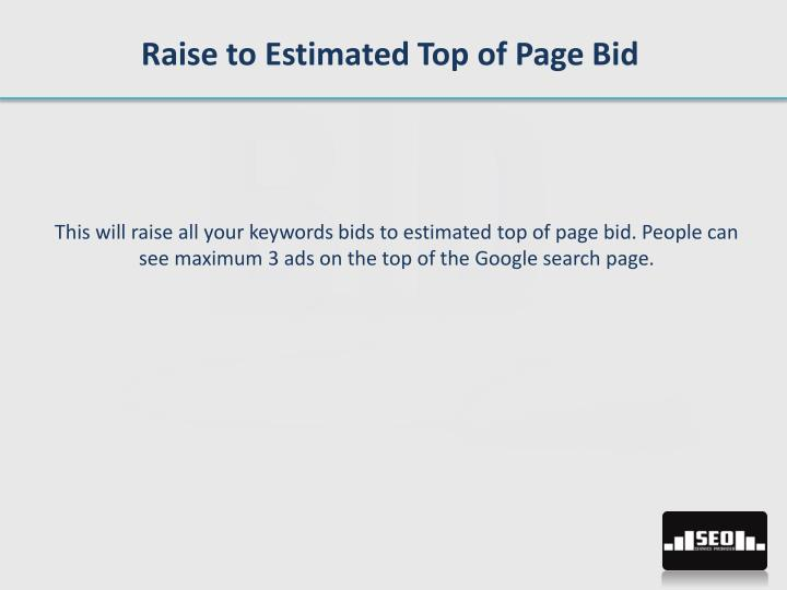 Raise to Estimated Top of Page Bid