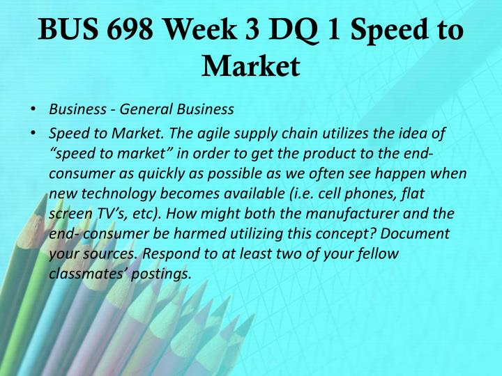 bus 698 week 4 manufacturers and Ashford bus 698 week 4 dq 1 manufacturing in business (education) by jacob favorite add it to your favorites and revisit later instant download previewing 1 of 1.