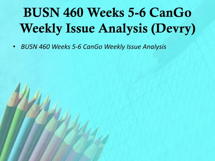cango week 6 analysis Cango's week 2 analysis for the week 2 team report you are to list 6 issues facing cango that you gleaned from the week 1 and 2 videos.