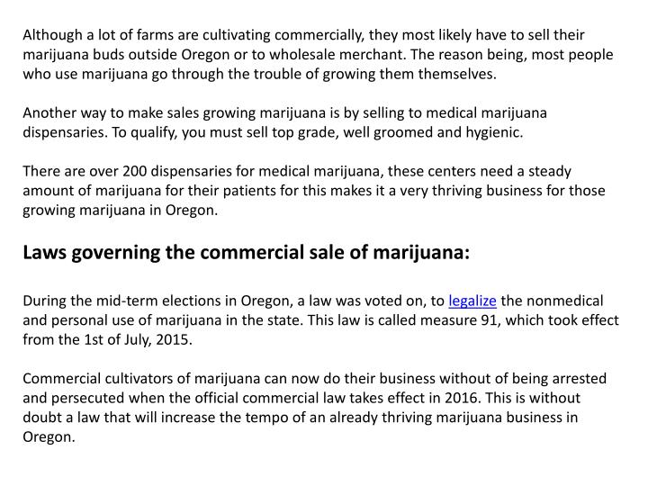 Although a lot of farms are cultivating commercially, they most likely have to sell their marijuana ...