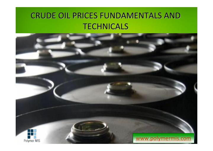 PPT - Know About Crude Oil Prices Fundamentals and