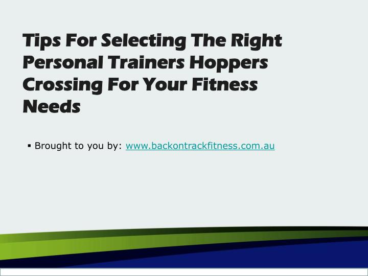 tips for selecting the right personal trainers hoppers crossing for your fitness needs n.