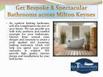 get bespoke spectacular bathrooms across milton keynes1