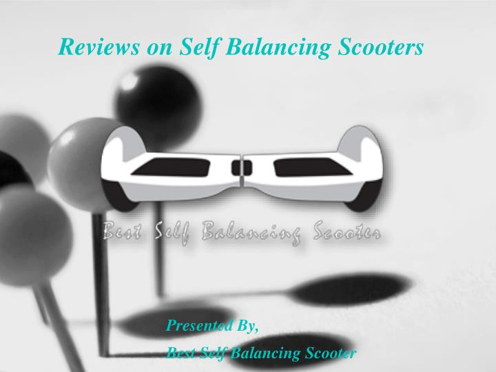reviews on self balancing scooters presented by best self balancing scooter n.