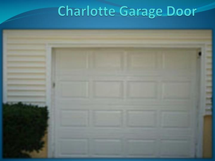 ppt charlotte garage doors repair powerpoint