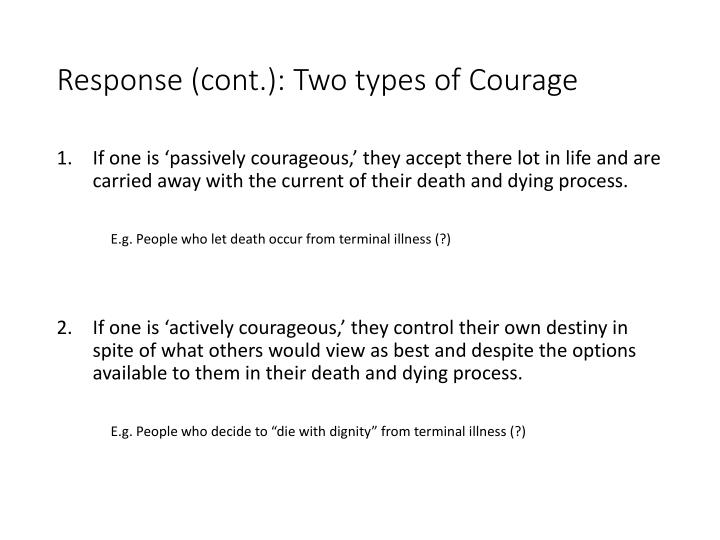 Response (cont.): Two types of Courage