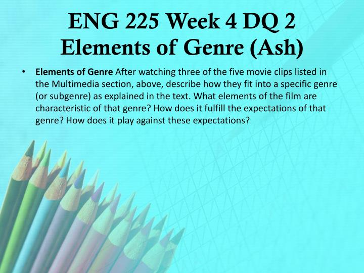 eng 225 genres and genre film Custom essay writing service tutorial eng 225 introduction to film 5 eng 225 paper 5 help in homework 5 for phd doctorate only 5 film assignment 5 genres and genre film introduction to filmgenres and genre for lastminutes only genres and genre film introduction to film assignment after reviewing the.