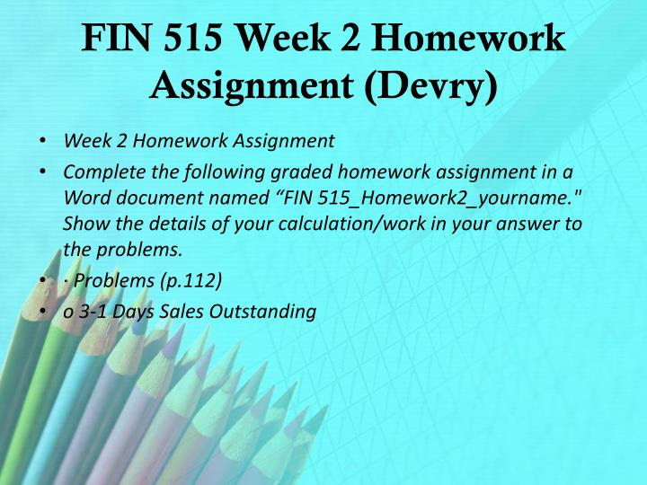 fin 515 week 6 homework Fin 515 week 5 homework 3 problems which 2 out of the 3 wr's should i start in week 5 6 answers i have 3.
