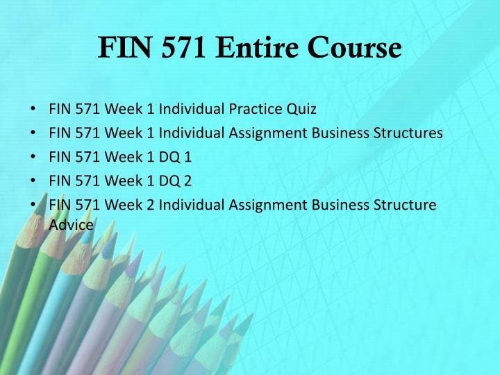 Fin 571 entire course
