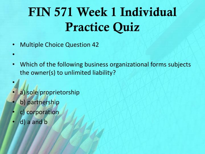 FIN 571 Week 1 Individual Practice Quiz