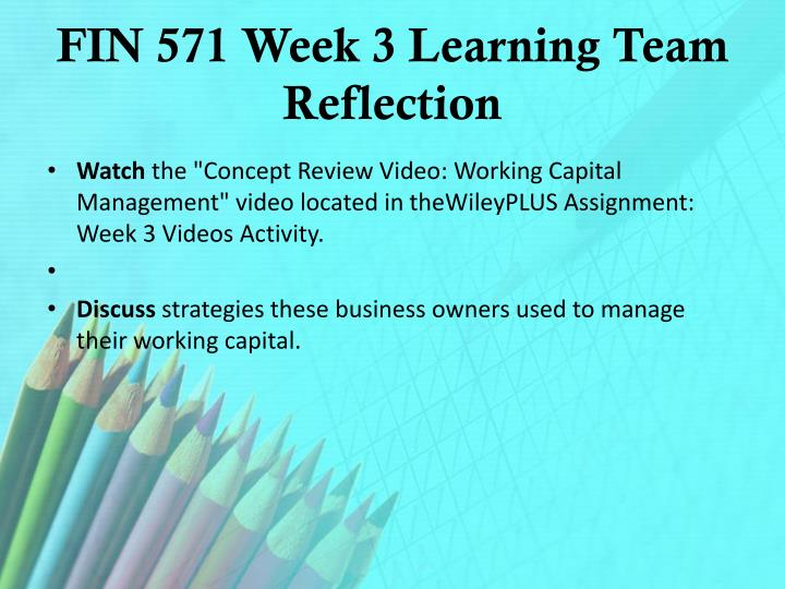 FIN 571 Week 3 Learning Team Reflection