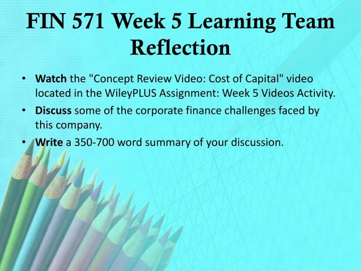 FIN 571 Week 5 Learning Team Reflection